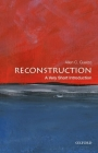 Reconstruction: A Very Short Introduction (Very Short Introductions) Cover Image