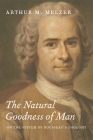 The Natural Goodness of Man: On the System of Rousseau's Thought (Language and Legal Discourse) Cover Image