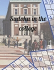 Sudoku in the college: Tons of Challenge for your Brain Cover Image