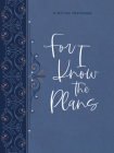 For I Know the Plans Ziparound Devotional: A 365-Day Devotional Cover Image
