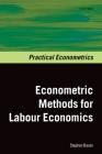 Econometrics Methods for Labour Economics (Practical Econometrics) Cover Image