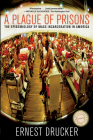 A Plague of Prisons: The Epidemiology of Mass Incarceration in America Cover Image