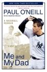 Me and My Dad: A Baseball Memoir Cover Image