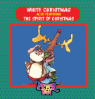 White Christmas: Featuring the Spirit of Christmas Cover Image