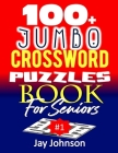 100+ Jumbo CROSSWORD Puzzle Book For Seniors: A Special Extra Large Print Crossword Puzzle Book For Seniors Based On Contemporary US Spelling Words As (Easy Crosswords #1) Cover Image