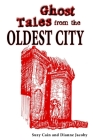 Ghost Tales from the Oldest City Cover Image