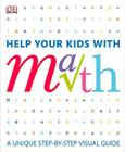 Help Your Kids with Math: A Visual Problem Solver for Kids and Parents Cover Image