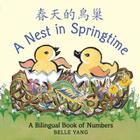 A Nest in Springtime: A Mandarin Chinese-English bilingual book of numbers Cover Image