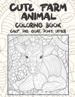 Cute Farm Animal - Coloring Book - Calf, Pig, Goat, Pony, other Cover Image