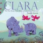 Clara: The True Story of Clara the Rhino Cover Image