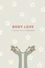 Body Love: A Companion Journal to The Invitation Cover Image