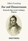 Zar und Zimmermann: Komische Oper in drei Aufzügen Libretto Cover Image