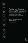 Funding and Financing Transport Infrastructure: Business Models to Enhance and Enable Financing of Infrastructure in Transport (Spon Research) Cover Image