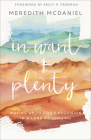In Want + Plenty: Waking Up to God's Provision in a Land of Longing Cover Image