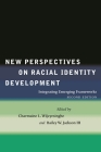 New Perspectives on Racial Identity Development: Integrating Emerging Frameworks, Second Edition Cover Image