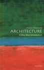 Architecture: A Very Short Introduction (Very Short Introductions #72) Cover Image