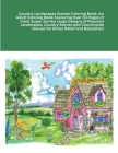 Country Landscapes Scenes Coloring Book: An Adult Coloring Book Featuring Over 30 Pages of Giant Super Jumbo Large Designs of Peaceful Landscapes, Cou Cover Image