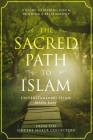 The Sacred Path to Islam Cover Image