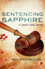 Sentencing Sapphire: A Sapphire DuBois Mystery Cover Image