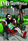 A to Z Mysteries: The Vampire's Vacation Cover Image