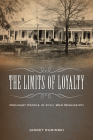 The Limits of Loyalty: Ordinary People in Civil War Mississippi Cover Image