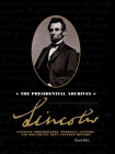 Lincoln: The Presidential Archives - Intimate Photographs, Personal Letters, and Documents that Changed History Cover Image