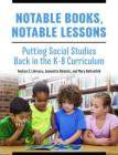 Notable Books, Notable Lessons: Putting Social Studies Back in the K-8 Curriculum Cover Image