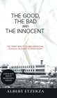 The Good, the Bad and the Innocent: The Tragic Reality Behind Residential Schools, an Albert Etzerza Story Cover Image