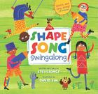 The Shape Song Swingalong [with CD (Audio)] [With CD (Audio)] (Singalongs) Cover Image