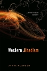 Western Jihadism: A Thirty Year History Cover Image
