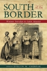 South of the Border: Women Travelers to Latin America Cover Image