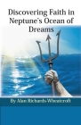 Discovering Faith in Neptune's Ocean of Dreams Cover Image