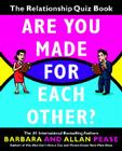 Are You Made for Each Other?: The Relationship Quiz Book Cover Image