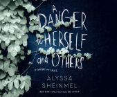 A Danger to Herself and Others Cover Image