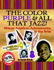 Color Purple & All That Jazz!: African American Achievements in the Arts Cover Image