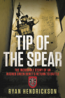 Tip of the Spear: The Incredible Story of an Injured Green Beret's Return to Battle Cover Image