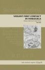 Violent First Contact in Venezuela: Nikolaus Federmann's Indian History (Latin American Originals #19) Cover Image