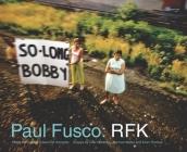 Paul Fusco: RFK Cover Image