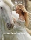 Horse Coloring Book: Coloring Toy Gifts for Toddlers, Kids Ages 4-8, Girls 4-8, 8-12 or Adult Relaxation - Cute Easy and Relaxing Realistic Cover Image