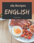 185 English Recipes: The English Cookbook for All Things Sweet and Wonderful! Cover Image
