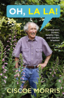 Oh, La La!: Homegrown Stories, Helpful Tips, and Garden Wisdom Cover Image
