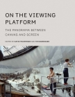 On the Viewing Platform: The Panorama between Canvas and Screen Cover Image