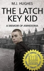 The Latch Key Kid: A Memoir of Anhedonia Cover Image