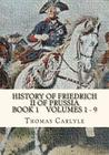 History Of Friedrich II of Prussia Volumes 1 - 9: Frederick the Great Cover Image