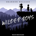 Wilder Boys: The Journey Home Cover Image