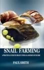 Snail Farming: A Practical Guide to Heliculture as a Source of Income Cover Image