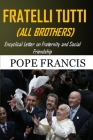 Fratelli Tutti (All Brothers): Encyclical letter on Fraternity and Social Friendship Cover Image