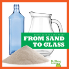 From Sand to Glass (Where Does It Come From?) Cover Image