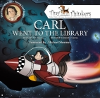 Carl Went to the Library: The Inspiration of a Young Carl Sagan (Tiny Thinkers) Cover Image