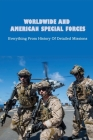 Worldwide And American Special Forces: Everything From History Of Detailed Missions: What Did Delta Force Do Cover Image